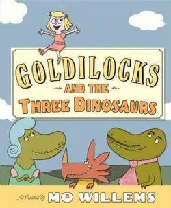 Goldilocks and the Three Dinosaurs (Hardcover)