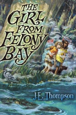 The Girl from Felony Bay (Hardcover)