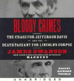 Bloody Crimes: The Chase for Jefferson Davis and the Death Pageant for Lincoln's Corpse (CD-Audio)