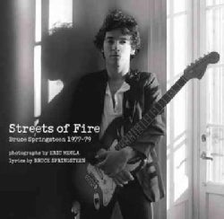 Streets of Fire: Bruce Springsteen in Photographs and Lyrics 1977-1979 (Hardcover)