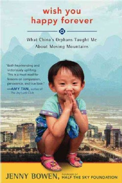 Wish You Happy Forever: What China's Orphans Taught Me About Moving Mountains (Hardcover)