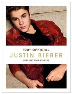 Justin Bieber: Just Getting Started (Hardcover)