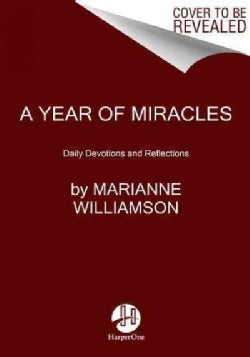 A Year of Miracles: Daily Devotions and Reflections (Paperback)