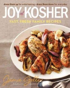 Joy of Kosher: Fast, Fresh Family Recipes: Dress Them Up for Entertaining, Dress Them Down for Everyday (Hardcover)