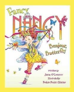 Fancy Nancy: Bonjour, Butterfly (Hardcover)