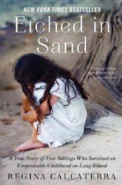 Etched in Sand: A True Story of Five Siblings Who Survived an Unspeakable Childhood on Long Island (Paperback)