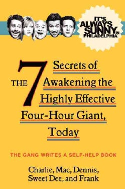 The 7 Secrets of Awakening the Highly Effective Four-hour Giant, Today: The 7 Secrets of Awakening the Highly Eff... (Paperback)