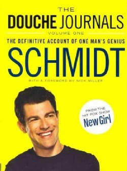 The Douche Journals: The Definitive Account of One Man's Genius: 2005-2010 (Paperback)