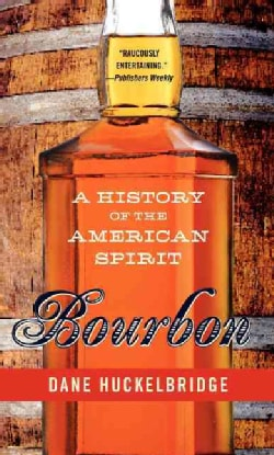 Bourbon: A History of the American Spirit (Paperback)