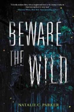 Beware the Wild (Paperback)