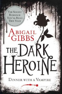 The Dark Heroine: Dinner With a Vampire (Paperback)