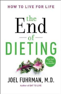 The End of Dieting: How to Live for Life (Paperback)