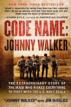 Code Name Johnny Walker: The Extraordinary Story of the Iraqi Who Risked Everything to Fight With the U.s. Navy S... (Hardcover)