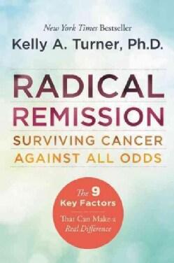 Radical Remission: Surviving Cancer Against All Odds (Paperback)