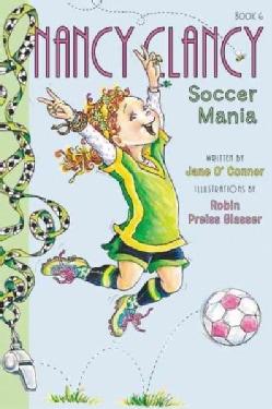 Nancy Clancy, Soccer Mania: Nancy Clancy, Soccer Mania (Paperback)