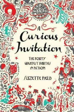 A Curious Invitation: The Forty Greatest Parties in Fiction (Paperback)