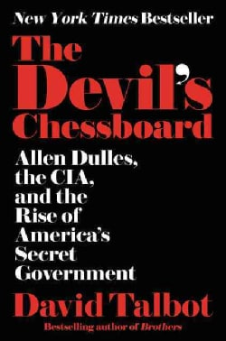 The Devil's Chessboard: Allen Dulles, the CIA, and the Rise of America's Secret Government (Hardcover)