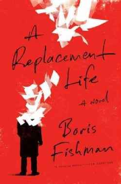 A Replacement Life (Hardcover)