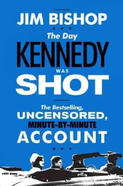 The Day Kennedy Was Shot (Paperback)