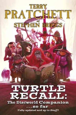Turtle Recall: The Discworld Companion... So Far (Hardcover)