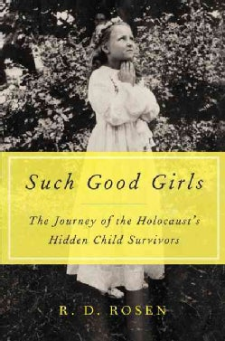 Such Good Girls: The Journey of the Holocaust's Hidden Child Survivors (Hardcover)