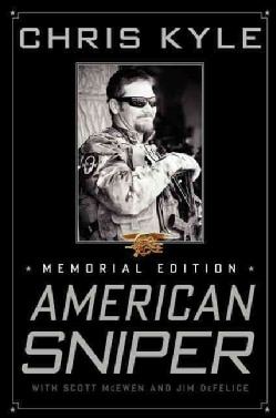 American Sniper: The Autobiography of the Most Lethal Sniper in U.S. Military History, Memorial Edition (Paperback)