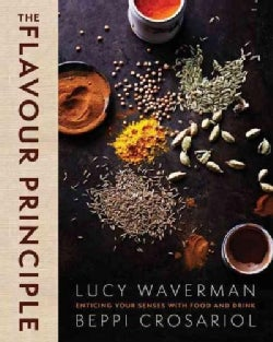 The Flavour Principle: Enticing Your Senses With Food and Drink (Hardcover)