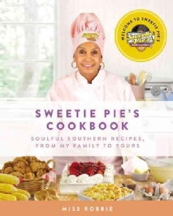 Sweetie Pie's Cookbook: Soulful Southern Recipes, from My Family to Yours (Hardcover)