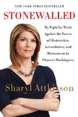 Stonewalled: My Fight for Truth Against the Forces of Obstruction, Intimidation, and Harassment in Obama's Washin... (Hardcover)