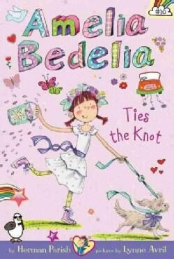 Amelia Bedelia Ties the Knot (Paperback)
