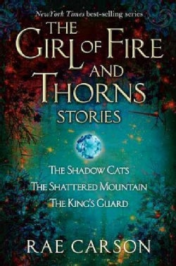 The Girl of Fire and Thorns Stories: The Shadow Cats, the Shattered Mountain, the Kings Guard (Paperback)