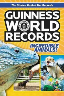 Guinness World Records Incredible Animals! (Paperback)