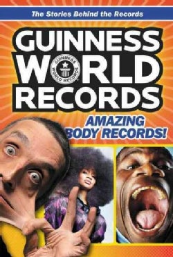 Guinness World Records Amazing Body Records!: The Stories Behind the Records (Paperback)