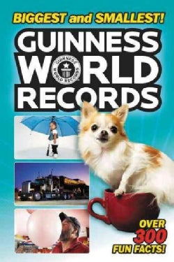 Guinness World Records Biggest and Smallest! (Paperback)