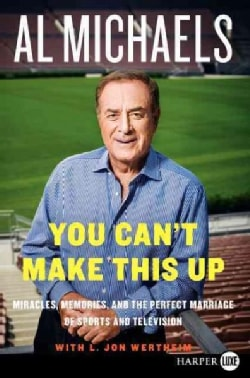 You Can't Make This Up: Miracles, Memories, and the Perfect Marriage of Sports and Television (Paperback)