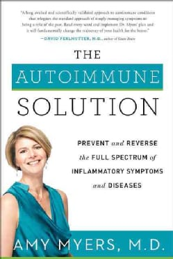 The Autoimmune Solution: Prevent and Reverse the Full Spectrum of Inflammatory Symptoms and Diseases (Hardcover)