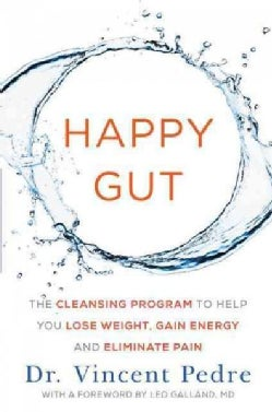 Happy Gut: The Cleansing Program to Help You Lose Weight, Gain Energy, and Eliminate Pain (Hardcover)