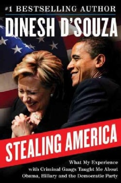 Stealing America: What My Experience With Criminal Gangs Taught Me About Obama, Hillary, and the Democratic Party (Hardcover)