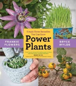 Power Plants: Simple Home Remedies You Can Grow (Paperback)