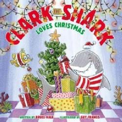 Clark the Shark Loves Christmas (Hardcover)