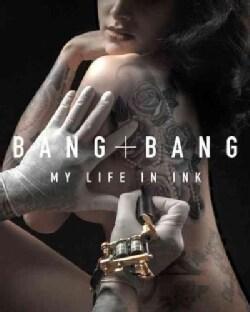Bang Bang: My Life in Ink (Hardcover)