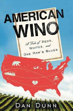 American Wino: A Tale of Reds, Whites, and One Man's Blues (Paperback)