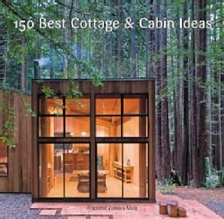 150 Best Cottage and Cabin Ideas (Hardcover)