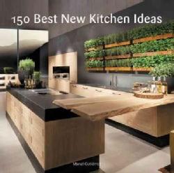 150 Best New Kitchen Ideas (Hardcover)