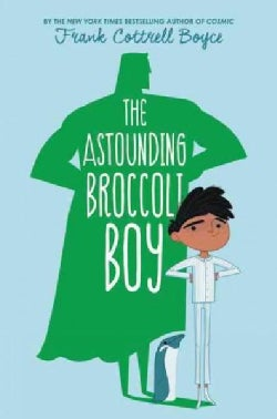 The Astounding Broccoli Boy (Hardcover)