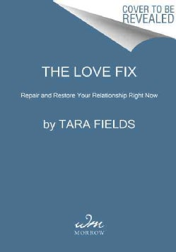 The Love Fix: Repair and Restore Your Relationship Right Now (Paperback)