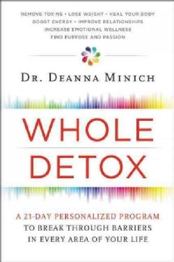 Whole Detox: A 21-Day Personalized Program to Break Through Barriers in Every Area of Your Life (Hardcover)