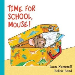 Time for School, Mouse!: Lap Edition (Board book)