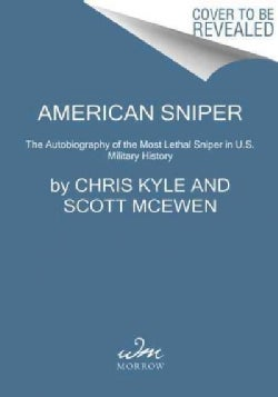 American Sniper: The Autobiography of the Most Lethal Sniper in U.S. History (Paperback)