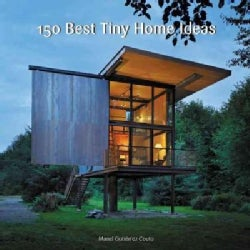 150 Best Tiny Home Ideas (Hardcover)